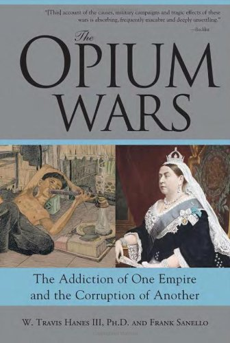 Opium Wars The Addiction of One Empire and the Corruption of Another  2007 edition cover
