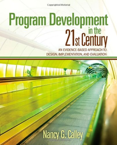 Program Development in the 21st Century An Evidence-Based Approach to Design, Implementation, and Evaluation  2011 edition cover