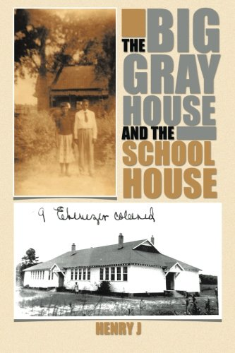 Big Gray House and the School House   2013 9781490714493 Front Cover