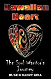 Hawaiian Heart The Soul Warrior's Journey N/A 9781493627493 Front Cover