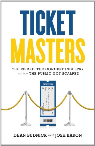 Ticket Masters The Rise of the Concert Industry and How the Public Got Scalped  2011 edition cover