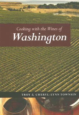 Cooking with the Wines of Washington   2007 9781552858493 Front Cover