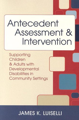 Antecedent Assessment and Intervention Supporting Children and Adults with Developmental Disabilities in Community Settings  2006 edition cover