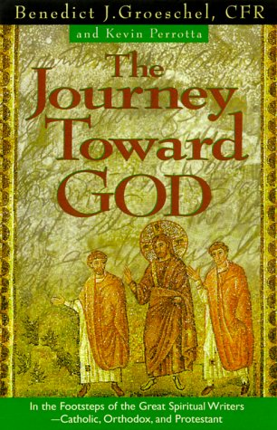 Journey Toward God Following in the Footsteps of the Great Spiritual Writers  2000 edition cover