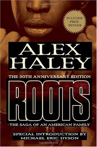 Roots The Saga of an American Family 30th 2007 (Anniversary) edition cover