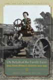 On Behalf of the Family Farm Iowa Farm Women's Activism Since 1945  2013 edition cover