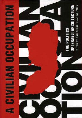 Civilian Occupation The Politics of Israeli Architecture  2003 9781859845493 Front Cover