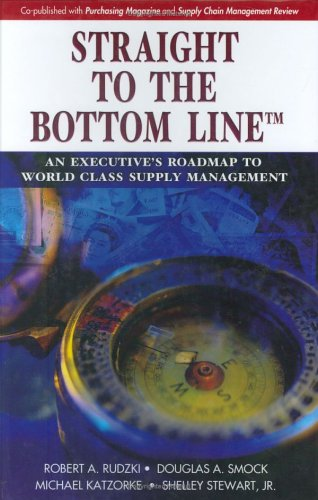 Straight to the Bottom Line An Executive's Roadmap to World Class Supply Management  2005 edition cover