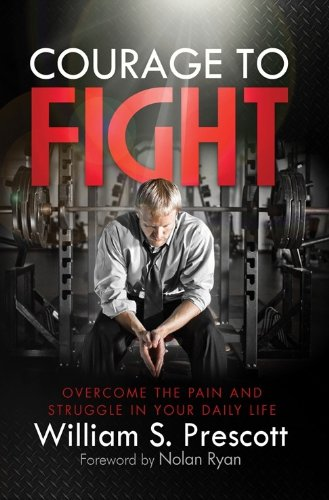 Courage to Fight Overcome the Pain and Struggle in Your Daily Life N/A 9781935723493 Front Cover