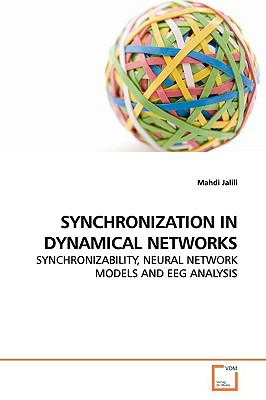 Synchronization in Dynamical Networks:   2009 edition cover