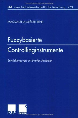 Fuzzybasierte Controllinginstrumente: Entwicklung Von Unscharfen Ansätzen  2001 9783824490493 Front Cover