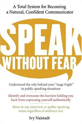 Speak Without Fear A Total System for Becoming a Natural, Confident Communicator  2005 9780060524494 Front Cover