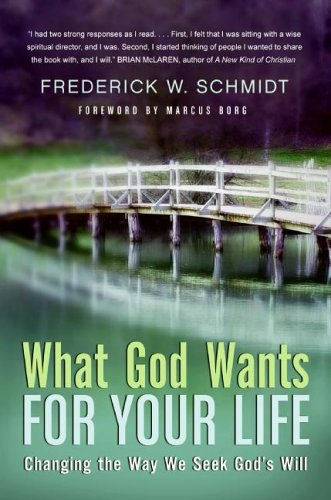 What God Wants for Your Life Changing the Way We Seek God's Will Annotated  9780060834494 Front Cover