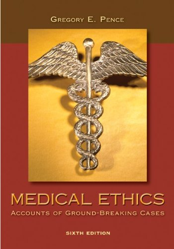 Medical Ethics Accounts of Ground-Breaking Cases 6th 2011 edition cover