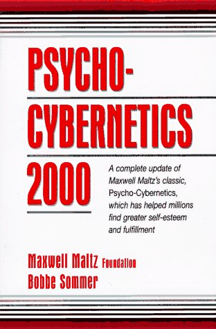 Psycho-Cybernetics 2000 A Complete Update of Maxwell Maltz's Classic, Psycho-Cybernetics, Which Has Helped Millions Find Greater Self-Esteem and Fulfillment 2nd 1997 9780132638494 Front Cover