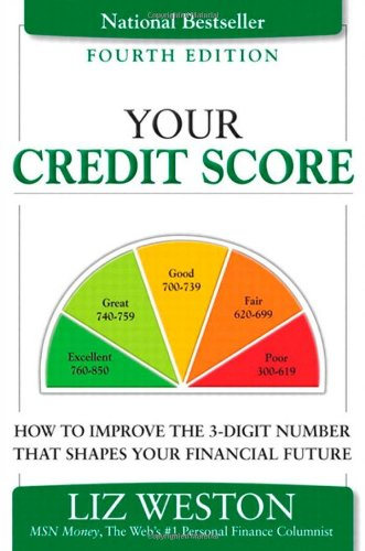 Your Credit Score How to Improve the 3-Digit Number That Shapes Your Financial Future 4th 2012 (Revised) edition cover