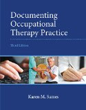 Documenting Occupational Therapy Practice  3rd 2015 9780133110494 Front Cover
