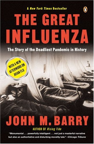 Great Influenza The Epic Story of the Deadliest Plague in History 2nd 2005 (Revised) edition cover