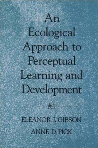 Ecological Approach to Perceptual Learning and Development   2003 edition cover
