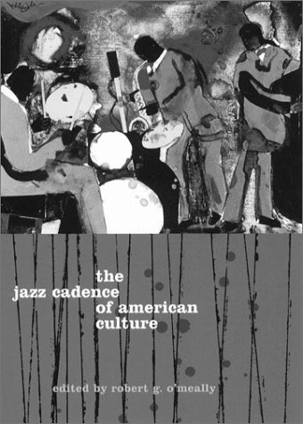 Jazz Cadence of American Culture   1998 9780231104494 Front Cover