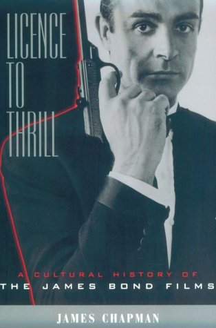 Licence to Thrill A Cultural History of the James Bond Films N/A 9780231120494 Front Cover