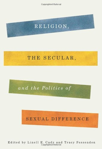 Religion, the Secular, and the Politics of Sexual Difference   2013 edition cover