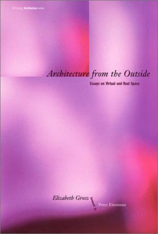 Architecture from the Outside Essays on Virtual and Real Space  2001 edition cover