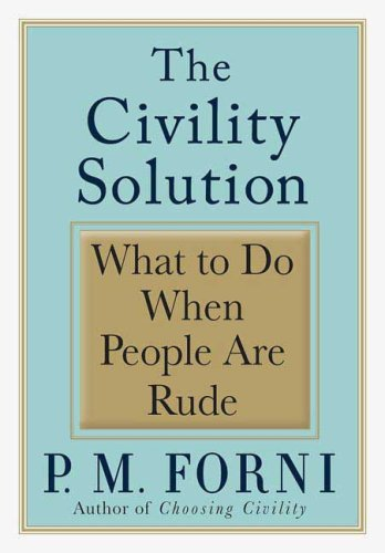 Civility Solution What to Do When People Are Rude  2008 edition cover