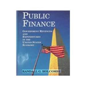 Public Finance : Government Revenues and Expenditures in the United States Economy 1st 9780314067494 Front Cover