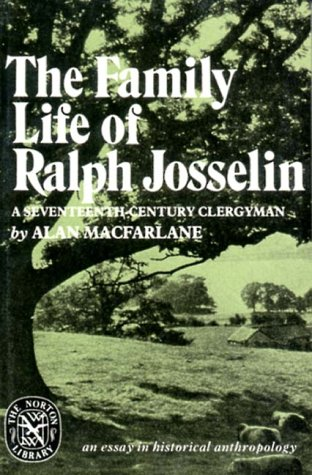 Family Life of Ralph Josselin An Essay in Historical Anthropology Reprint  edition cover