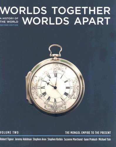 Worlds Together, Worlds Apart A History of the World from the Beginnings of Humankind to the Present 2nd 2008 edition cover