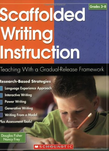 Scaffolded Writing Instruction Teaching with a Gradual-Release Framework  2007 edition cover