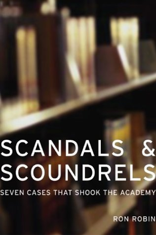 Scandals and Scoundrels Seven Cases That Shook the Academy  2004 edition cover