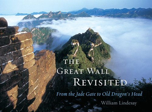 Great Wall Revisited From the Jade Gate to Old Dragon's Head  2007 9780674031494 Front Cover