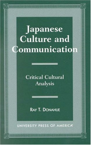 Japanese Culture and Communication Critical Cultural Analysis N/A edition cover