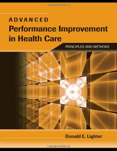 Advanced Performance Improvement in Health Care Principles and Methods  2011 (Revised) edition cover