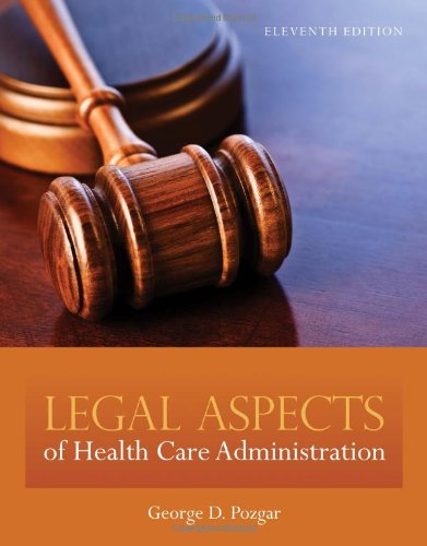 Legal Aspects of Health Care Administration  11th 2012 (Revised) edition cover