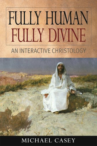 Fully Human, Fully Divine An Interactive Christology  2004 edition cover