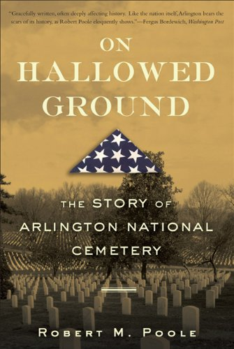 On Hallowed Ground The Story of Arlington National Cemetery  2013 edition cover