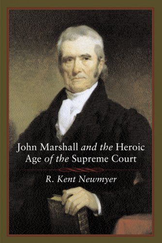 John Marshall and the Heroic Age of the Supreme Court  N/A 9780807132494 Front Cover