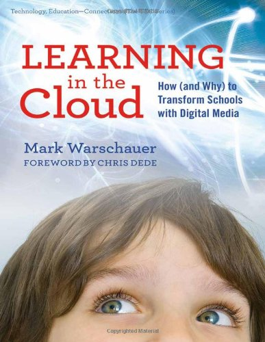 Learning in the Cloud How (and Why) to Transform Schools with Digital Media  2011 edition cover