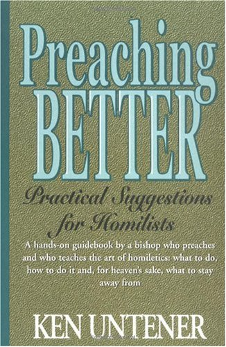 Preaching Better A Practical Guide for Homilists N/A edition cover
