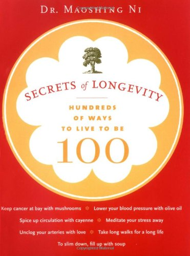 Secrets of Longevity Hundreds of Ways to Live to Be 100  2006 edition cover