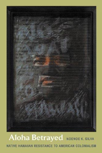 Aloha Betrayed Native Hawaiian Resistance to American Colonialism  2004 edition cover