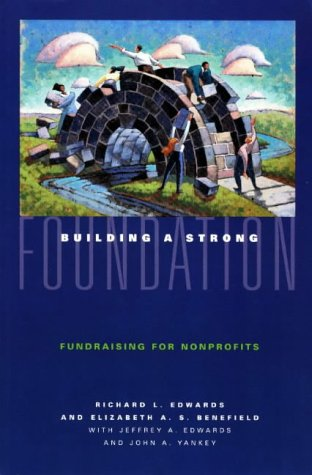 Building a Strong Foundation Fundraising for Nonprofits N/A edition cover