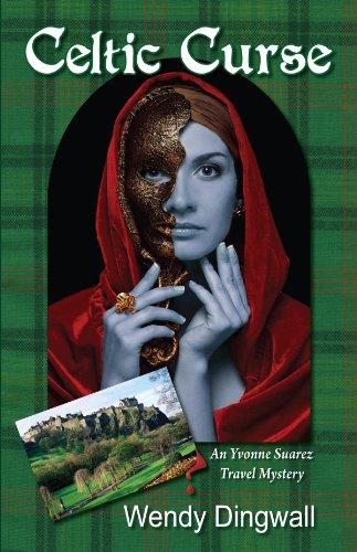 Celtic Curse An Yvonne Suarez Travel Mystery  2013 9780982905494 Front Cover