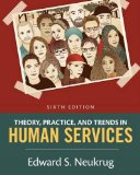 Theory, Practice, and Trends in Human Services: An Introduction  2016 9781305271494 Front Cover
