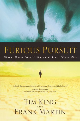 Furious Pursuit Why God Will Never Let You Go  2006 9781400071494 Front Cover
