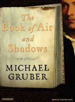 The Book of Air and Shadows:  2007 9781400154494 Front Cover