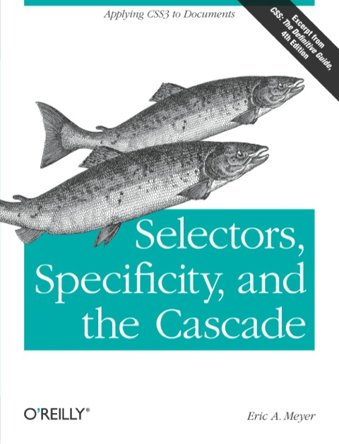 Selectors, Specificity, and the Cascade   2012 9781449342494 Front Cover